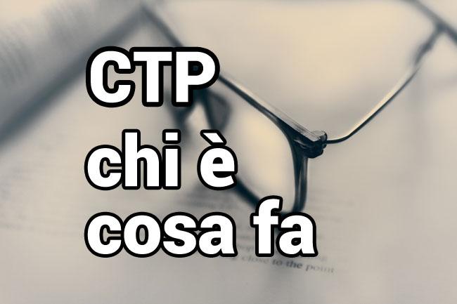 CTP chi è cosa fa